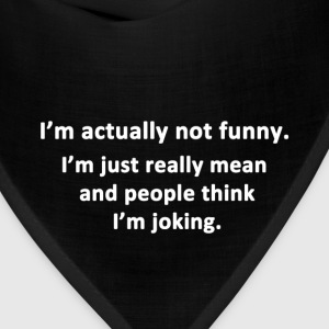 I'm Actually Not Funny. - Bandana