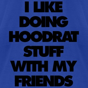 i like doing hood at stuff with my friends - Men's T-Shirt by American Apparel