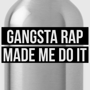 Gangsta rap made me do it Women's T-Shirts - Water Bottle