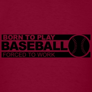 Born to play baseball Hoodies - Men's T-Shirt