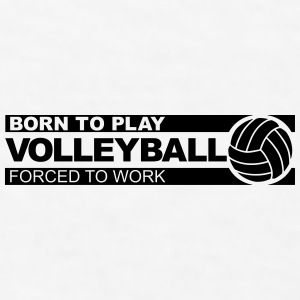 Born to play volleyball Accessories - Men's T-Shirt