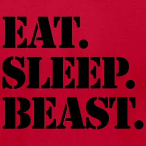 Eat Sleep Beast Sweatshirts - Men's T-Shirt by American Apparel