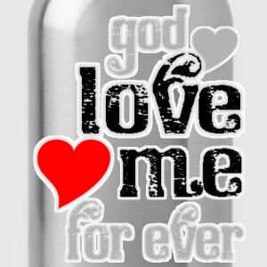 God love me for ever women t shirts - Water Bottle