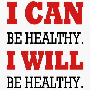 I Can Be Healthy. T-Shirts - Men's Premium Long Sleeve T-Shirt