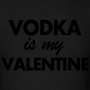 Vodka is my Valentine Hoodies - Men's T-Shirt