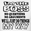I'M A BOSS WE JUST DO THINGS MY WAY T-Shirts - Men's T-Shirt