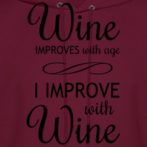 Wine Improves with Age Women's T-Shirts - Men's Hoodie