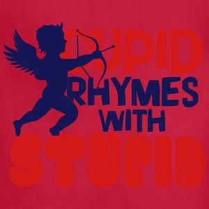 Cupid rhymes with stupid T-Shirts - Adjustable Apron