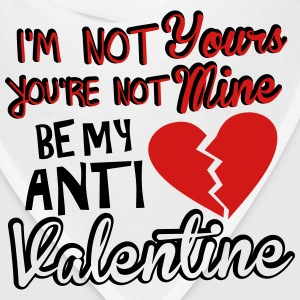 Be my anti valentine T-Shirts - Bandana