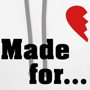 Made for each other - partner shirt T-Shirts - Contrast Hoodie