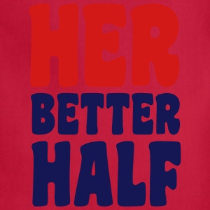 Her better half T-Shirts - Adjustable Apron