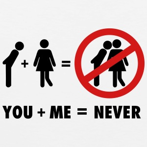 You + Me = never Women's T-Shirts - Men's Premium Tank