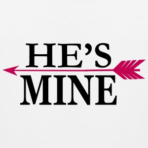 He's mine Women's T-Shirts - Men's Premium Tank