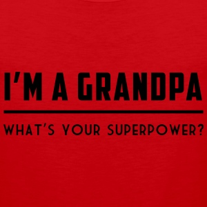 I'm a grandpa. What's your superpower T-Shirts - Men's Premium Tank