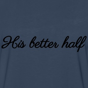 His better half Women's T-Shirts - Men's Premium Long Sleeve T-Shirt