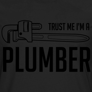 Trust Me, I'm a Plumber T-Shirts - Men's Premium Long Sleeve T-Shirt