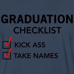 Graduation Checklist. Kick ass. Take names T-Shirts - Men's Premium Long Sleeve T-Shirt
