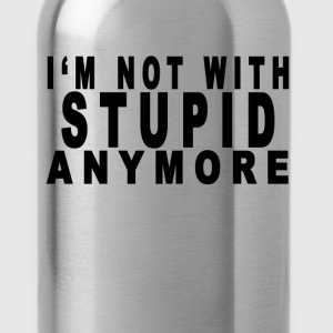 im_not_with_stupid_anymore_t_shirt - Water Bottle