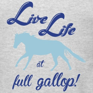 Horses -Live Life  Hoodies - Men's T-Shirt
