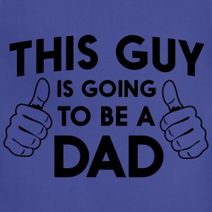 This guy is going to be a dad T-Shirts - Adjustable Apron