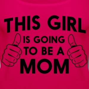 This girl is going to be a mom Women's T-Shirts - Women's Premium Tank Top