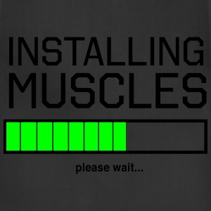 Installing Muscles. Please wait T-Shirts - Adjustable Apron