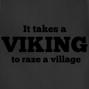 It takes a viking to raze a village T-Shirts - Adjustable Apron