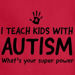 I teach kids with autism. What's your superpower Women's T-Shirts - Adjustable Apron