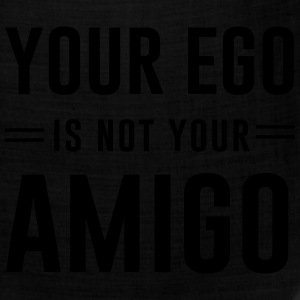 Your ego is not your amigo Women's T-Shirts - Bandana