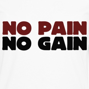 No Pain no GAIN - Men's Premium Long Sleeve T-Shirt