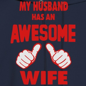 MY HUSBAND HAS AN AWESOME WIFE Women's T-Shirts - Men's Hoodie