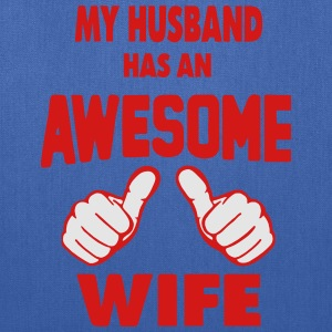 MY HUSBAND HAS AN AWESOME WIFE Women's T-Shirts - Tote Bag