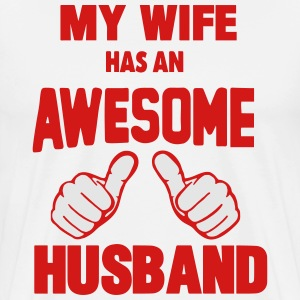 MY WIFE HAS AN AWESOME HUSBAND Hoodies - Men's Premium T-Shirt
