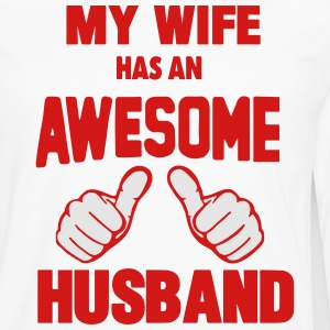 MY WIFE HAS AN AWESOME HUSBAND T-Shirts - Men's Premium Long Sleeve T-Shirt