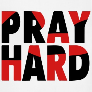 PRAY HARD T-Shirts - Adjustable Apron