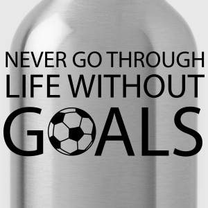Never go through life without goals (Soccer) Women's T-Shirts - Water Bottle
