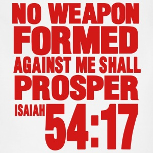 NO WEAPON FORMED AGAINST ME SHALL PROSPER Women's T-Shirts - Adjustable Apron