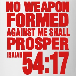 NO WEAPON FORMED AGAINST ME SHALL PROSPER Women's T-Shirts - Coffee/Tea Mug