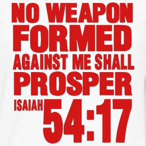 NO WEAPON FORMED AGAINST ME SHALL PROSPER Women's T-Shirts - Men's Premium Long Sleeve T-Shirt
