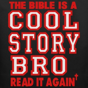 THE BIBLE IS A COOL STORY BRO READ IT AGAIN T-Shirts - Eco-Friendly Cotton Tote