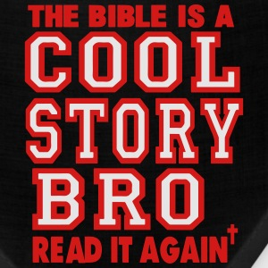THE BIBLE IS A COOL STORY BRO READ IT AGAIN T-Shirts - Bandana