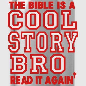 THE BIBLE IS A COOL STORY BRO READ IT AGAIN T-Shirts - Water Bottle