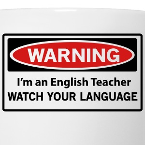 Warning. I'm an English Teacher. Watch Language Women's T-Shirts - Coffee/Tea Mug