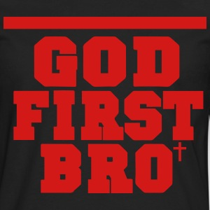 GOD FIRST BRO Hoodies - Men's Premium Long Sleeve T-Shirt