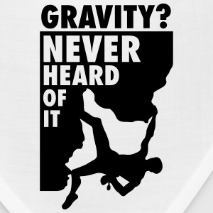 Gravity? Never heard of it T-Shirts - Bandana