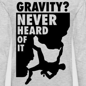 Gravity? Never heard of it T-Shirts - Men's Premium Long Sleeve T-Shirt