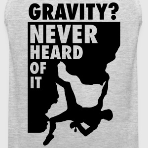 Gravity? Never heard of it T-Shirts - Men's Premium Tank