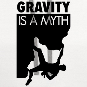 Gravity is a myth T-Shirts - Contrast Hoodie