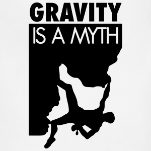 Gravity is a myth T-Shirts - Adjustable Apron