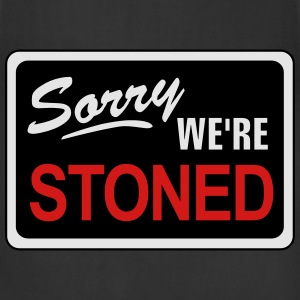 Sorry, We're Stoned T-Shirts - Adjustable Apron